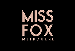 MISS FOX Melbourne (Australia)