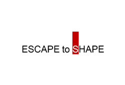 Escape To Shape